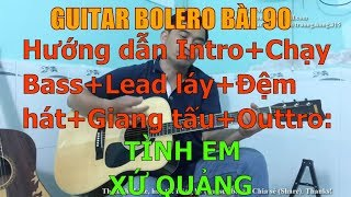 Tình Em Xứ Quảng  - (Hướng dẫn Intro+Chạy Bass+Lead láy+Đệm hát+Giang tấu+Outtro) - Bài 90