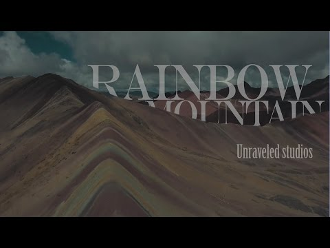 Rainbow Mountain | 4k Drone Footage | Unraveled Studios