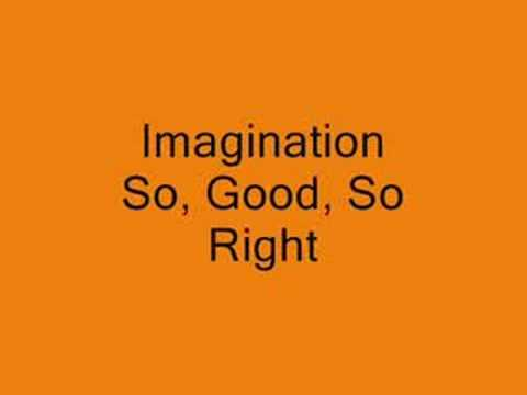 Imagination So Good, So Right