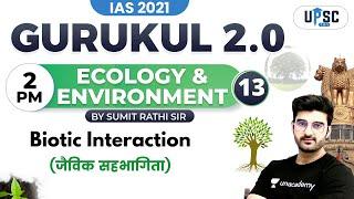 IAS 2021  Gurukul 2.0   Ecology \u0026 Environment by Sumit Rathi   Biotic Interaction (जैविक सहभागिता)