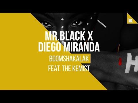 MR.BLACK X Diego Miranda feat. The Kemist - Boomshakalak