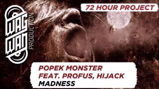 72 HOURS - POPEK, HIJACK, PROFUS, DJ GONDEK - MADNESS