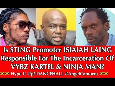 VYBZ KARTEL & NINJA MAN IN JAIL - IS STING PROMOTER ISIAIAH LAING RESPONSIBLE???