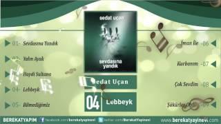 Sedat Uçan - Lebbeyk
