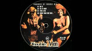 Trouble Men - You & Me