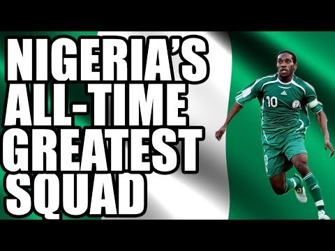 Nigeria's All-Time Greatest Squad