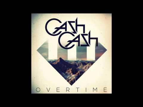 Cash Cash - Overtime (Candyland & DotEXE Remix)