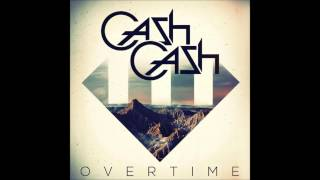 Repeat youtube video Cash Cash - Overtime (Candyland & DotEXE Remix)
