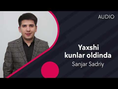Sanjar Sadriy - Yaxsh Kunlar Oldinda