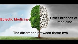 What is Eclectic Medicine - how it is different from other branches of medicine