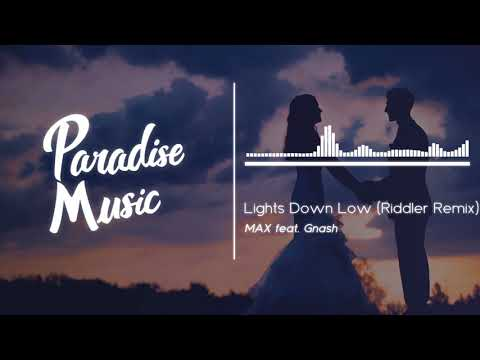 MAX feat. Gnash - Lights Down Low (Riddler Remix) [Paradise Music]