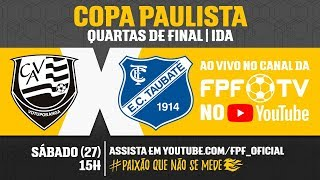 Votuporanguense 4 x 2 Taubaté - Copa Paulista 2018