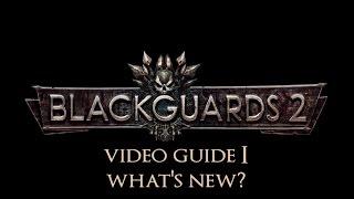 Blackguards 2 - Video Guide 1