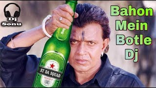 Bahon Mein Botle Dj || बाहों में बोतल || Jhoom Jhoom || Dholak Dance Mix || Dj Sonu Remix