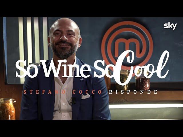 So Wine So Cool con Stefano Cocco, l'Uomo delle stelle | MasterChef Italia