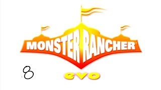 Monster Rancher EVO || 8 - Grabad Battles!