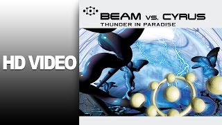 Beam VS. Cyrus - Thunder in Paradise / Video / HD