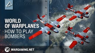 bombers Guide and How to Play Them - World of Warplanes 2.0