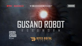 REYES Digital | Gusano robot
