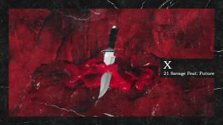 21 Savage & Metro Boomin - X ft Future (Official Audio)