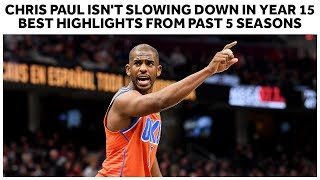 Chris Paul Isn't Slowing Down In Year 15 | Best Highlights From Past 5 Seasons