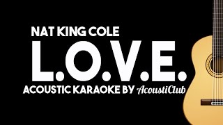 LOVE - Nat King Cole (Acoustic Guitar Karaoke Version)