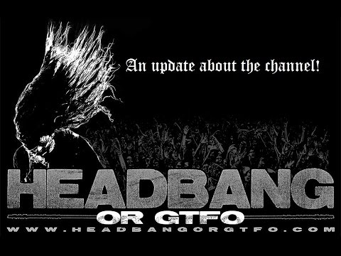 Updates! Nice Cans! Reviews! Headbang or GTFO!