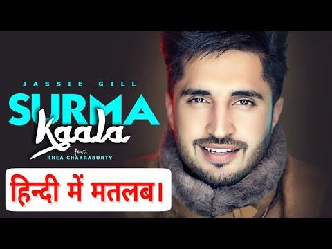 SURMA KAALA : Jassi Gill Lyrics Meaning In Hindi, Snappy, Kala Surma Lyrics