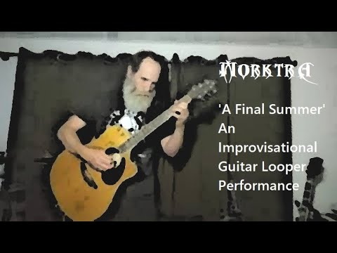'A Final Summer' An Improvisational Guitar Looper Performance