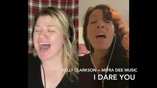 I Dare You Kelly Clarkson+Mitra Dee Music