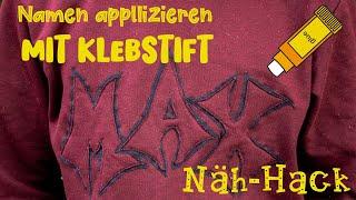 Näh-Hack - Stoff applizieren mit Klebstift und statt Vlieseline - Anleitung Namen nähen auf Stoff