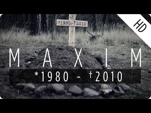 preview MAXIM - *1980 - †2010 from youtube