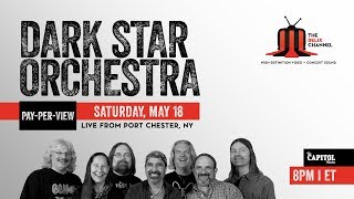 Dark Star Orchestra :: 5/18/19 | 8:20PM ET :: The Capitol Theatre :: Sneak Peek | Set I