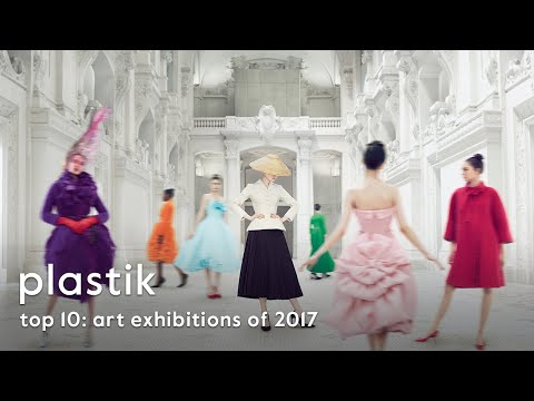 TOP TEN Art Exhibitions of 2017 according to Plastik Magazine
