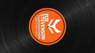 Fox Stevenson Throwdown Rob Gasser Remix