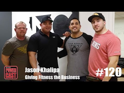 Jason Khalipa - Giving Fitness the Business | PowerCast #120 | SuperTraining.TV