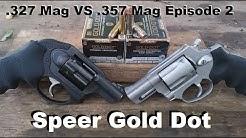 .327 Mag VS .357 Mag Episode 2: Speer Gold Dot