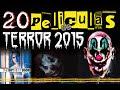 Las 20 Mejores Películas de Terror y Suspenso 2015 / Recomendado Cine