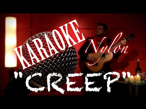 CREEP - Radiohead - KARAOKE NYLON