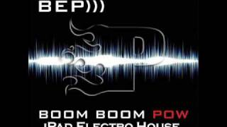 Black Eyed Peas - Boom Boom Pow (iPad Electro House Radio Edit) FINAL VERSION!!!