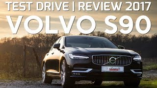 Volvo S90 D5 2.0 235 CP Test Drive | Review 2017