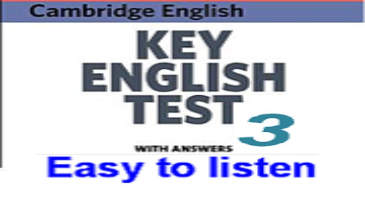 KEY ENGLISH TEST 3 (KET 3)- Test 2 (Task) – Luyện nghe tiếng anh (Listening) – English Vlogs