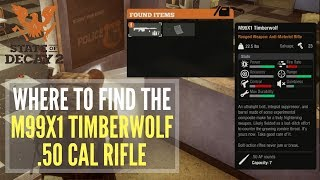 STATE OF DECAY 2 - BEST RIFLE IN GAME! How to Get the Timberwolf .50 Cal Rifle (Ep.11)