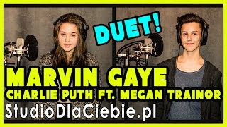 Marvin Gaye - Charlie Puth ft. Meghan Trainor (cover by Natalia Krawczyk & Filip Sterniuk)
