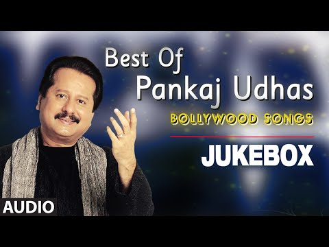 Best Of Pankaj Udhas Bollywood Songs | Audio Jukebox | Evergreen Songs