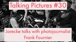 Talking Pictures #30 - Jarecke talks with photojournalist Frank Fournier