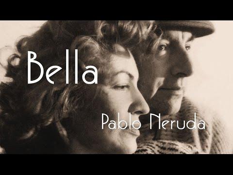 Pablo Neruda - Bella
