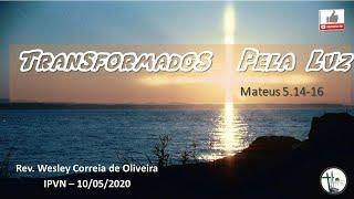 Transformados Pela luz  - Mateus 5.14-16