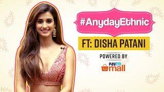 Disha Patani: Anyday Ethnic | Fashion | Pinkvilla | Bollywood | Paytm mall