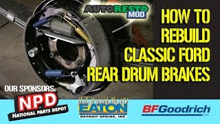 Detailed How to rebuild Classic Ford passenger car rear drum brakes Episode 287 Autorestomod